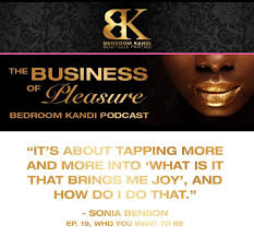 business of pleasure linkedin nadine chats once again with bedroom kandi boutique consultant sonia m benson about becoming who you want to be versus who you are supposed to be in