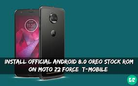 android rom install official android 8 0 oreo stock rom on moto z2 t