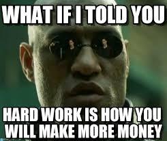 Work Hard Meme - i don t get paid enough to work hard on memegen