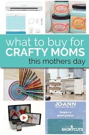 what to buy for crafty this mothers day a few shortcuts