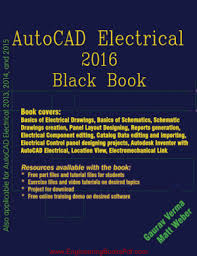 tutorial autocad autodesk autocad electrical 2016 black book engineering books pdf