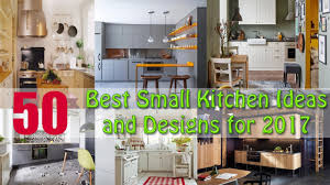 50 best small kitchen ideas and designs for 2017 youtube