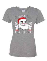 new year t shirts santa i m of a big deal women s t shirt christmas holidays