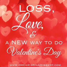loss love u0026 a new way to do valentine u0027s day 10 ways to grow in