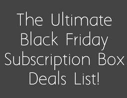 list of the best black friday deals the best black friday subscription box deals of 2015 my