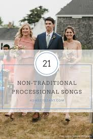 21 fun unique and non traditional processional songs u2013a sweet start