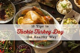 healthy thanksgiving tips ten tips to tackle turkey day the healthy way ngukrew