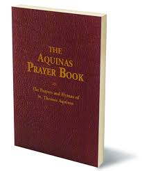 prayer book aquinas prayer book the prayers and hymns of st aquinas