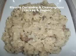 cuisine coriandre un tour rapide en cuisine 175 risotto coriandre chignons