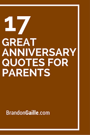 wedding quotes to parents 17 great anniversary quotes for parents anniversaries parents