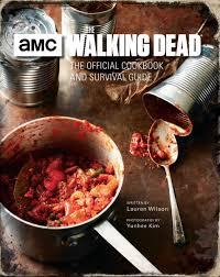 un livre de cuisine avec le livre de recettes the walking dead cuisinez pour l