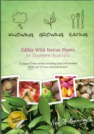native plants australia edible wild native plants knowing growing eating 2nd edition