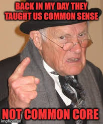 Common Core Meme - back in my day meme imgflip
