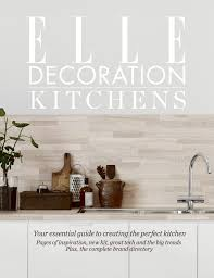 Kitchen Decorating Trends 2017 by Elle Decoration Kitchens Volume 1 Elle Decoration Uk