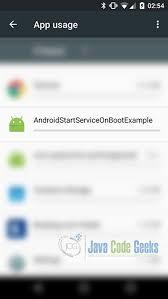 android autostart app android start service on boot exle exles java code geeks