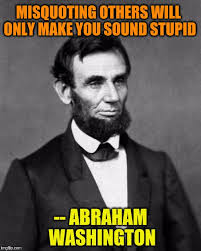 Memes With Sound - misquoting others will only make you sound stupid abraham