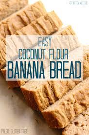 Coconut Flour Bread Recipe For Bread Machine Easy Coconut Flour Banana Bread Paleo Gluten Free Dairy Free