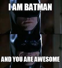 Awesome Meme Generator - meme creator i am batman and you are awesome meme generator at