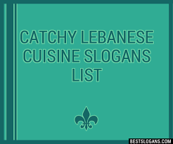 slogan cuisine 30 catchy lebanese cuisine slogans list taglines phrases names 2018