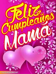 imagenes que digan feliz cumpleaños mami feliz cumpleaños mamá