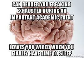 Exhausted Meme - can render you freaking exhausted during an important academic event