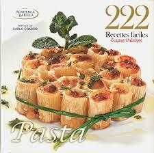 recette cuisine italienne amazon fr 222 recettes faciles cuisine italienne pasta