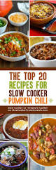 the top 20 recipes for slow cooker pumpkin chili slow cooker or