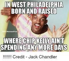 In West Philadelphia Born And Raised Meme - search in west philadelphia born and raised memes on me me
