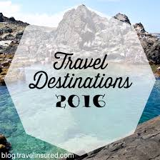 popular 2016 travel destinations travel tips and ideas