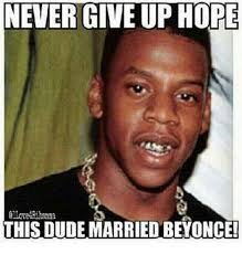Hope Meme - 25 best memes about never give up hope never give up hope memes