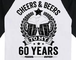 60 year birthday t shirts cheers to 60 bday etsy