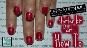 sensationail part 1 how to nails by naomi youtube