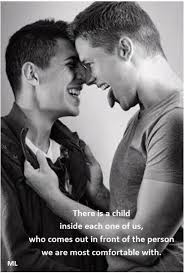 Gay Love Memes - there is a child inside each one of us who comes out in front of