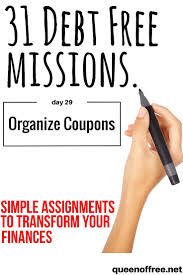 Organize Day 31 Debt Free Missions Organize Coupons Queen Of Free
