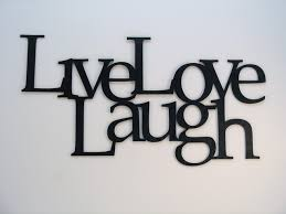 live love laugh live love laugh still three of the most important words in life to