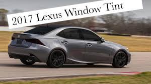 lexus is 200t deals 2017 lexus is window tint youtube