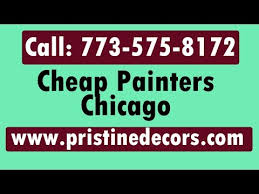 cheap painters chicago call 773 575 8172