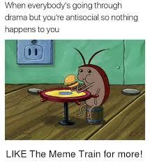 Train Meme - 25 best memes about meme train meme train memes