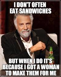 Sammich Meme - sammich fit for a king imgflip
