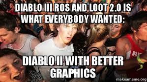 Diablo 3 Memes - diablo iii ros and loot 2 0 is what everybody wanted diablo ii