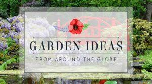 get inspired with international garden designs joni campbell