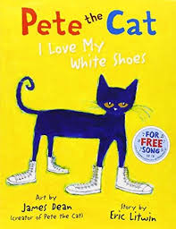 Pete The Cat Classroom Decorations Pete The Cat I Love My White Shoes By Eric Litwin