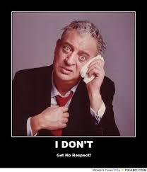 Rodney Dangerfield Memes - i don t rodney dangerfield meme generator posterizer