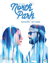 explore north park magazine art issue by explore north park issuu