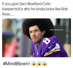 Sam Bradford Memes - if you give sam bradford colin kaepernick s afro he kinda looks like