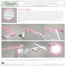 ruffled ribbon ruffled ribbon tutorial cassandracooper