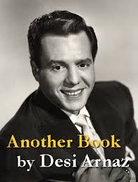 Desi Arnaz Died In 1974 Desi Arnaz Agreed To Write His Memoirs