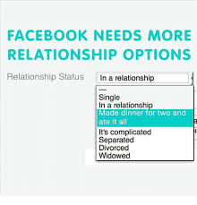 Relationship Memes Facebook - facebook needs more relationship options relationship status in a