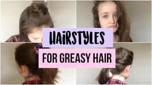 quick u0026 easy greasy hair hairstyles quick hair fixes youtube