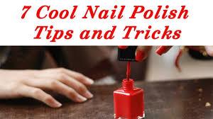 seven cool nail polish tips and tricks youtube
